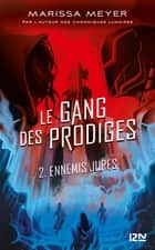 Le gang des prodiges - tome 02 ebook by Marissa MEYER, Guillaume FOURNIER