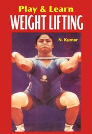 Play & learn Weight Lifting ebook by N. Kumar