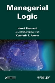 Managerial Logic ebook by Harvé Raynaud,Kenneth J. Arrow