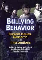 Bullying Behavior ebook by Corinna Young,Marti T Loring