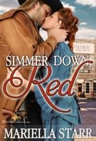 Simmer Down, Red ebook by Mariella Starr