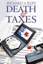 Death & Taxes ebook by Richard V. Rupp