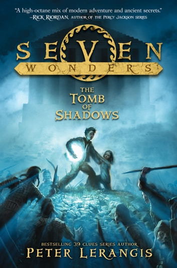 Seven Wonders Book 3: The Tomb of Shadows ebook by Peter Lerangis