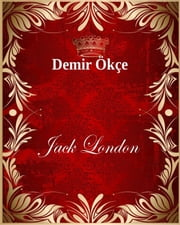 Demir Ökçe ebook by Jack London