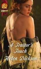 A Traitor's Touch (Mills & Boon Historical) ebook by Helen Dickson