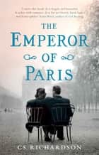 The Emperor of Paris ebook by CS Richardson