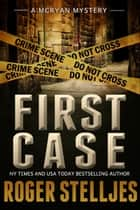 FIRST CASE: Murder Alley (McRyan Mystery Series) - Novella ebook by Roger Stelljes