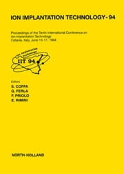 Ion Implantation Technology - 94 ebook by Coffa, S.