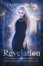 Revelation - Immortal Soulless, #6 ebook by
