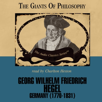 Georg Wilhelm Friedrich Hegel audiobook by Prof. John E. Smith,Pat Childs
