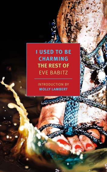 I Used to Be Charming - The Rest of Eve Babitz ebook by Eve Babitz