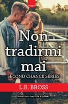 Non tradirmi mai ebook by L.E. Bross
