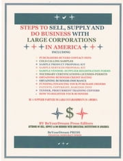 Steps to Sell, Supply and Do Business With large Corporations in America ebook by Obi Orakwue