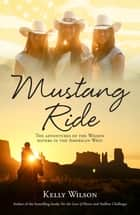 Mustang Ride ebook by Kelly Wilson