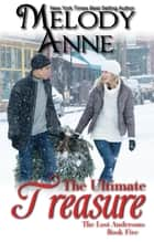 The Ultimate Treasure ebook by Melody Anne