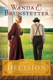 The Decision ebook by Wanda E. Brunstetter