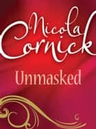 Unmasked (Mills & Boon M&B) ebook by Nicola Cornick