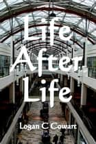 Life After Life ebook by Logan Cowart