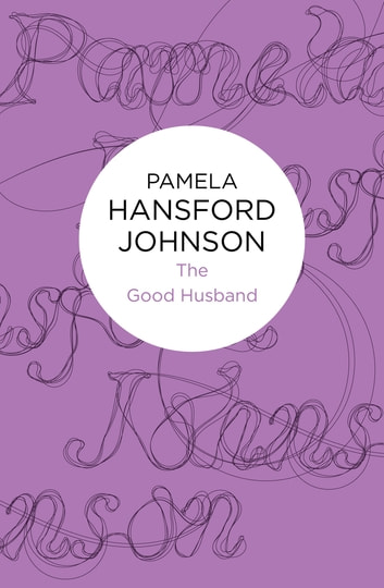 The Good Husband ebook by Pamela Hansford Johnson
