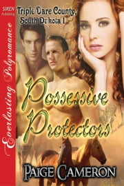 Possessive Protectors ebook by Paige Cameron