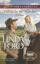 Falling for the Rancher Father - A Single Dad Romance ebook by Linda Ford
