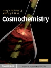 Cosmochemistry ebook by Harry Y. McSween, Jr Jr,Gary R. Huss