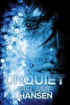 Unquiet ebook by Melanie Hansen