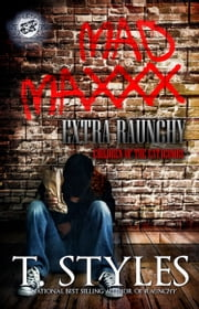 Mad Maxxx: Children of The Catacombs - Extra Raunchy (The Cartel Publications Presents) ebook by T. Styles