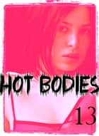 Hot Bodies - An erotic photo book - Volume 13 ebook by Tessa Jacobsen