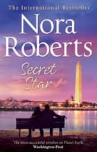 Secret Star: the classic story from the queen of romance that you won't be able to put down ebook by Nora Roberts