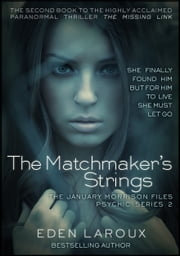 The Matchmaker's Strings: The January Morrison Files, Psychic Series 2 ebook by Eden Laroux