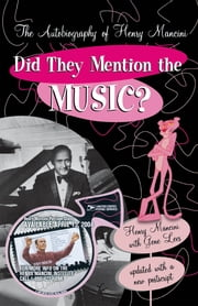Did They Mention the Music? - The Autobiography of Henry Mancini ebook by Henry Mancini,Gene Lees