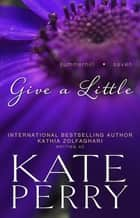 Give a Little ebook by Kate Perry, Kathia Zolfaghari