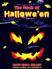 The Book of Hallowe'en ebook by Ruth Edna Kelley
