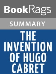 The Invention of Hugo Cabret by Brian Selznick l Summary & Study Guide ebook by BookRags