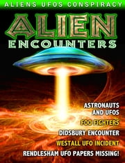 Alien Encounters - UFOS - ETs - CONSPIRACIES ebook by Nick Pope