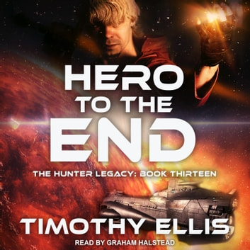 Hero to the End audiobook by Timothy Ellis
