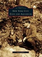 New York City Zoos and Aquarium e-kirjat by Joan Scheier