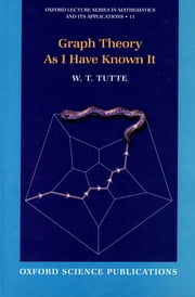 Graph Theory As I Have Known It ebook by W. T. Tutte