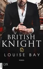 British Knight ebook by Louise Bay, Anja Mehrmann