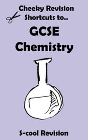 GCSE Chemistry Revision - Cheeky Revision Shortcuts ebook by Scool Revision