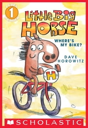 Scholastic Reader Level 1: Little Big Horse ebook by Dave Horowitz