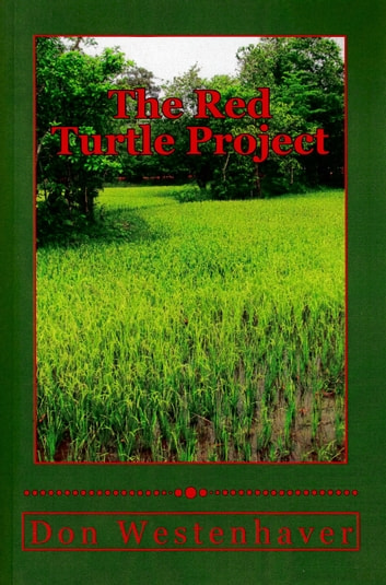 The Red Turtle Project ebook by Don Westenhaver