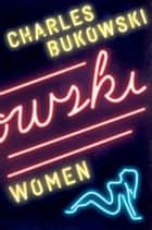 Women ebook by Charles Bukowski
