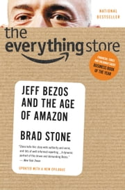 The Everything Store - Jeff Bezos and the Age of Amazon ebook by Kobo.Web.Store.Products.Fields.ContributorFieldViewModel