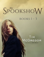 Spookshow Boxed Set - Books 1 - 3 ebook by Tim McGregor