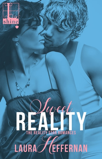 Sweet Reality ebook by Laura Heffernan