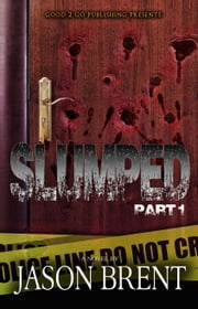 Slumped PT 1 ebook by Jason Brent