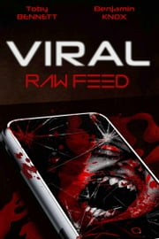 Viral - Vector 1: Raw Feed ebook by Toby Bennett,Benjamin Knox