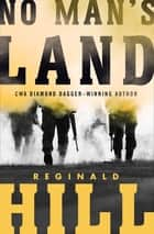 No Man's Land ebook by Reginald Hill